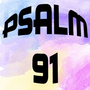PSALM 91 by dePace-