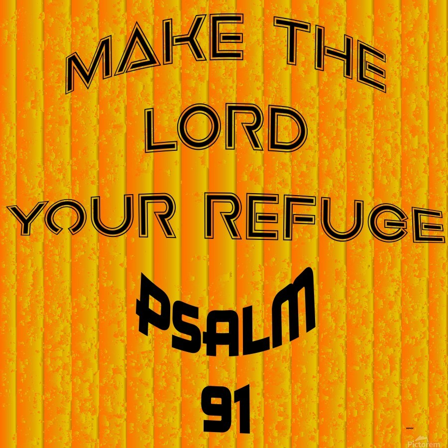make the LORD your refuge  Print