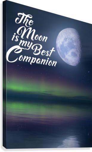 The Moon is my Best Companion  Canvas Print