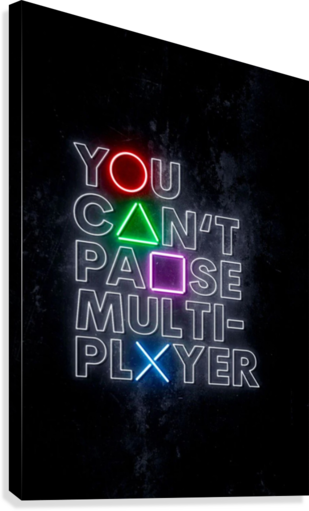 YOU CANT PAUSE MULTI-PLAYER  Canvas Print