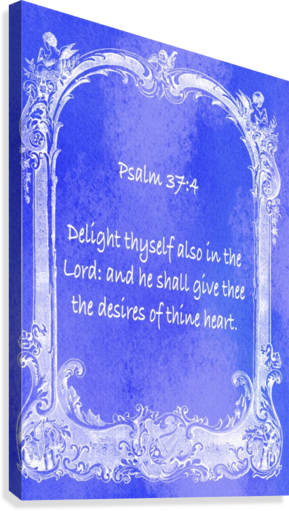 Psalm 37 4  7BL  Canvas Print