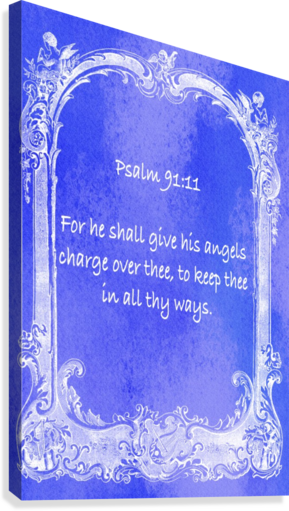 PSALM 91 11 7BL SCRIPTURE ON THE WALLS  Canvas Print