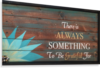 There is Always Something to be Grateful for  Canvas Print