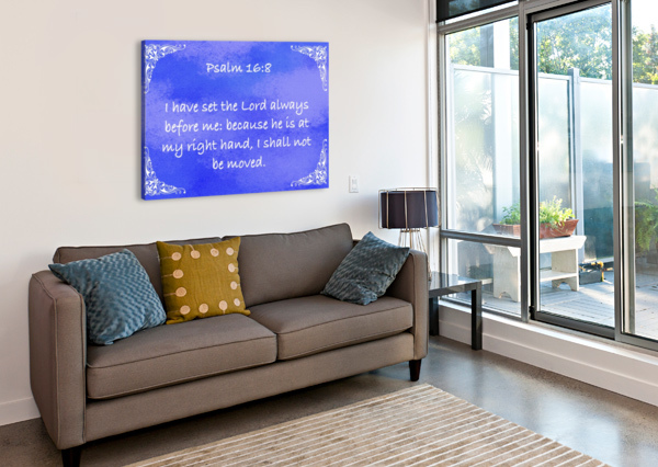 PSALM 16 8 5BL SCRIPTURE ON THE WALLS  Canvas Print