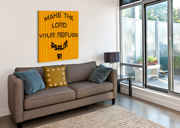 MAKE THE LORD YOUR REFUGE DEPACE-  Canvas Print