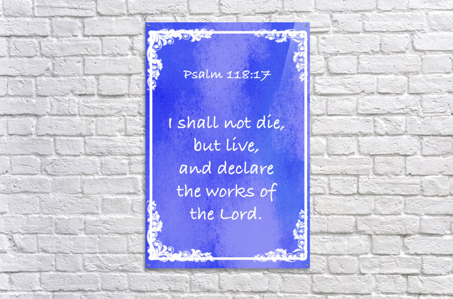 Psalm 118 17 8BL  Acrylic Print