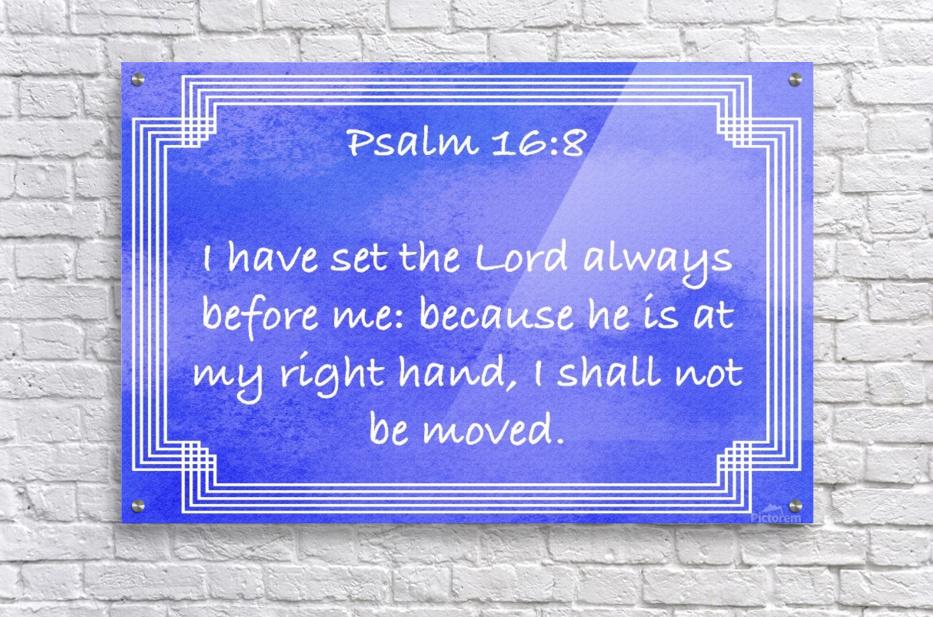 Psalm 16 8 2BL  Acrylic Print
