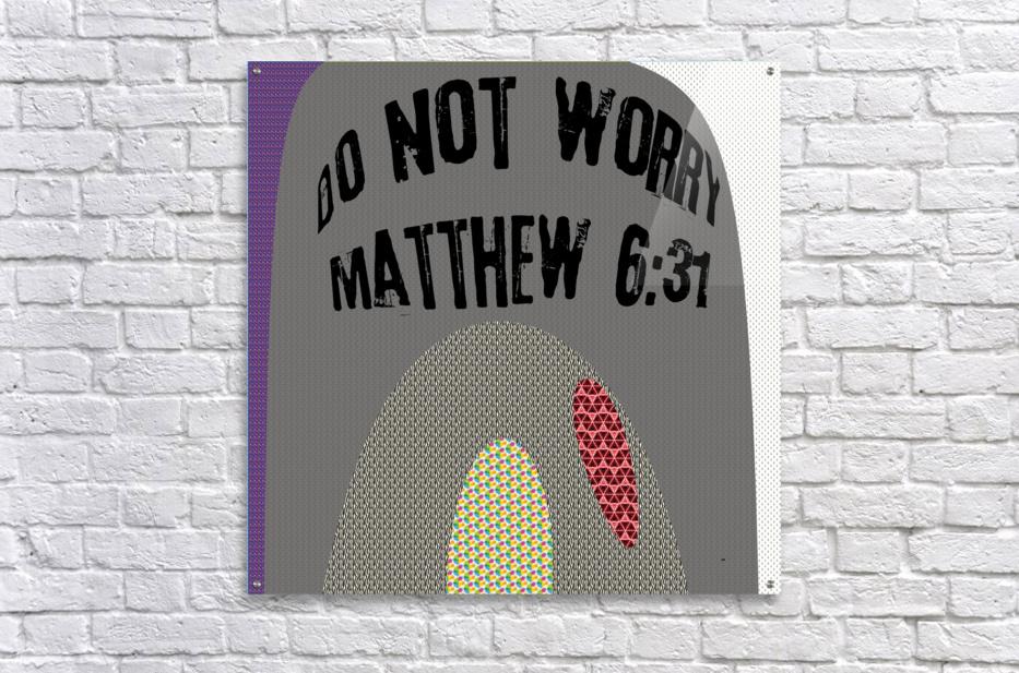 do not worry  Acrylic Print
