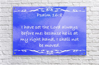 Psalm 16 8 3BL  Acrylic Print