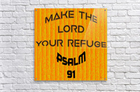 make the LORD your refuge  Acrylic Print