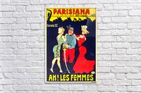 Parisiana Ah Les Femmes poster printed circa 1895  Acrylic Print
