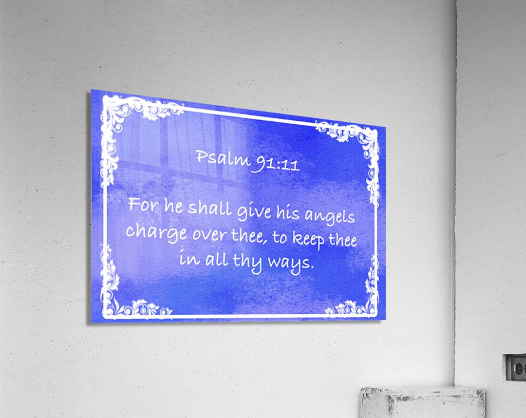 Psalm 91 11 8BL  Acrylic Print