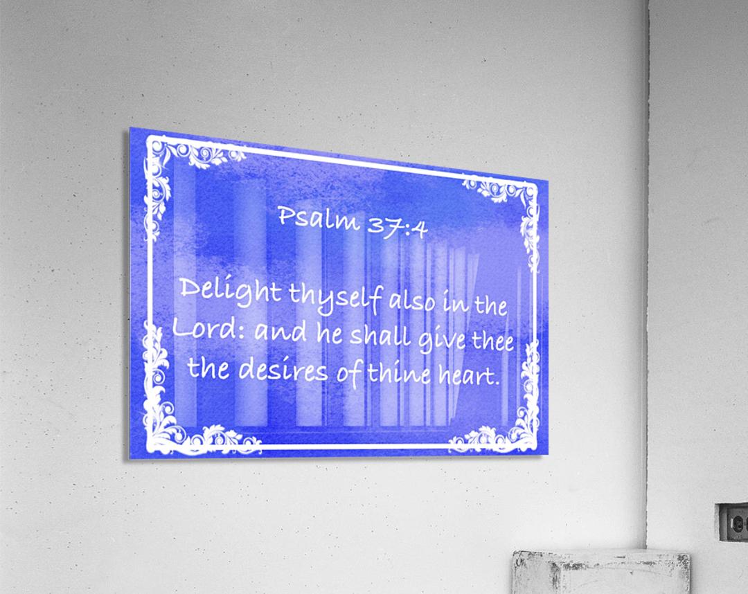 Psalm 37 4 9BL  Acrylic Print