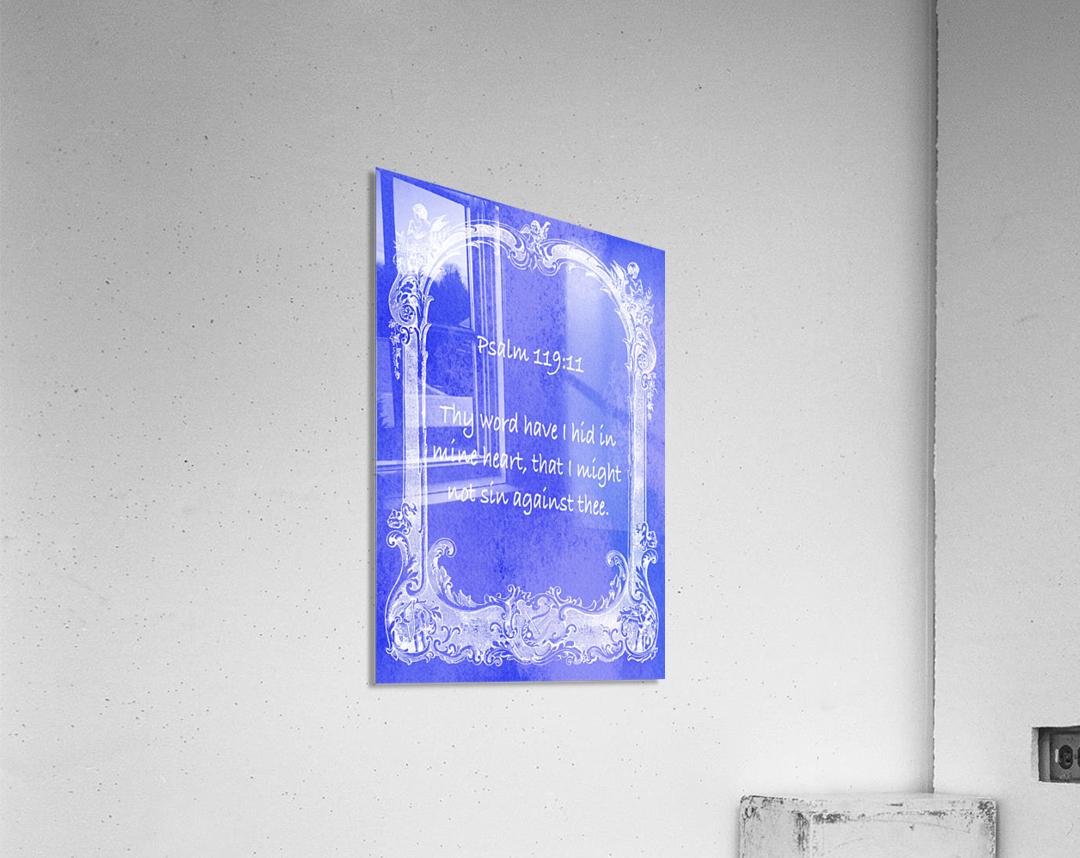 Psalm 119 11 7BL  Acrylic Print