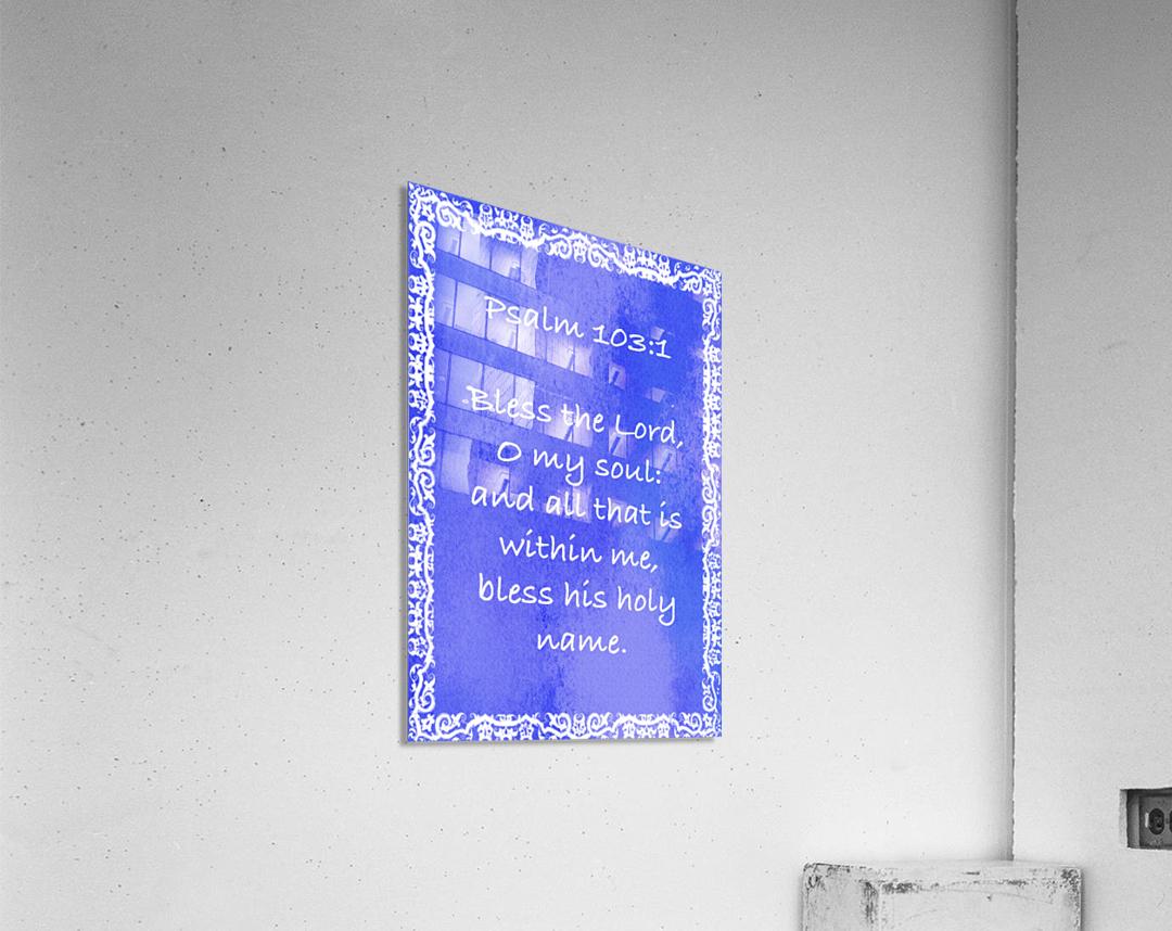 Psalm 103 1 10BL  Acrylic Print