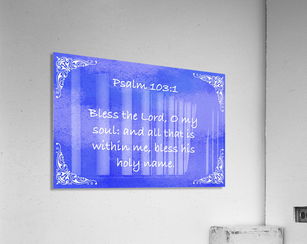 Psalm 103 1 5BL  Acrylic Print