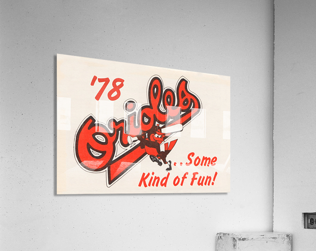 1978 Baltimore Orioles Some Kind of Fun Poster  Impression acrylique