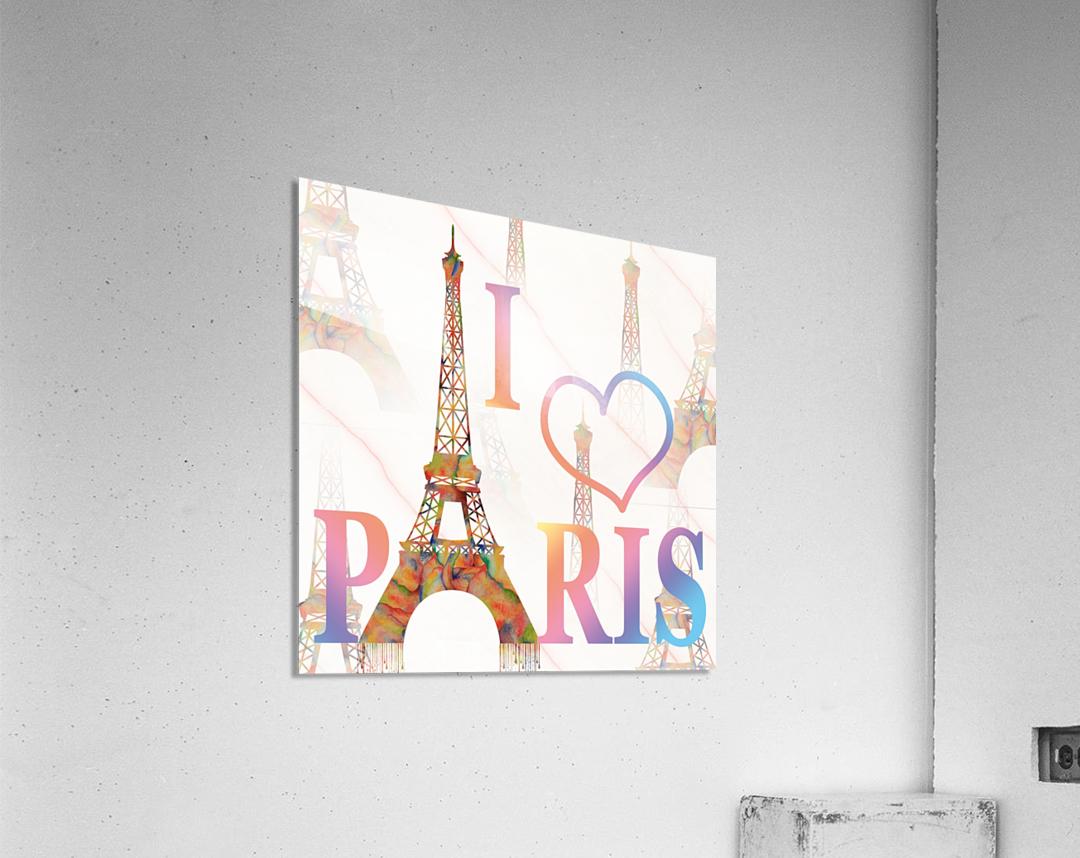 I LOVE PARIS  Acrylic Print