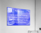 Psalm 29 2 5BL  Acrylic Print