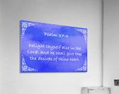 Psalm 37 4 5BL  Acrylic Print