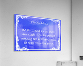 Psalm 46 10 9BL  Acrylic Print