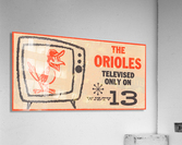 wjz tv baltimore maryland channel 13 television ad orioles baseball retro media ads  Impression acrylique
