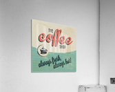Coffe wallpaper grunge style always fresh always hot vintage retro poster  Acrylic Print