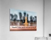 Chess battle  Acrylic Print