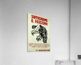 Suffocate fascism  Acrylic Print