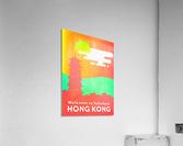 Welcome to Fabolous Hong Kong  Acrylic Print
