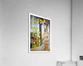 Cuba Holiday Isle of the Tropics poster  Acrylic Print