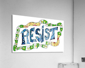 RESIST 3  Acrylic Print