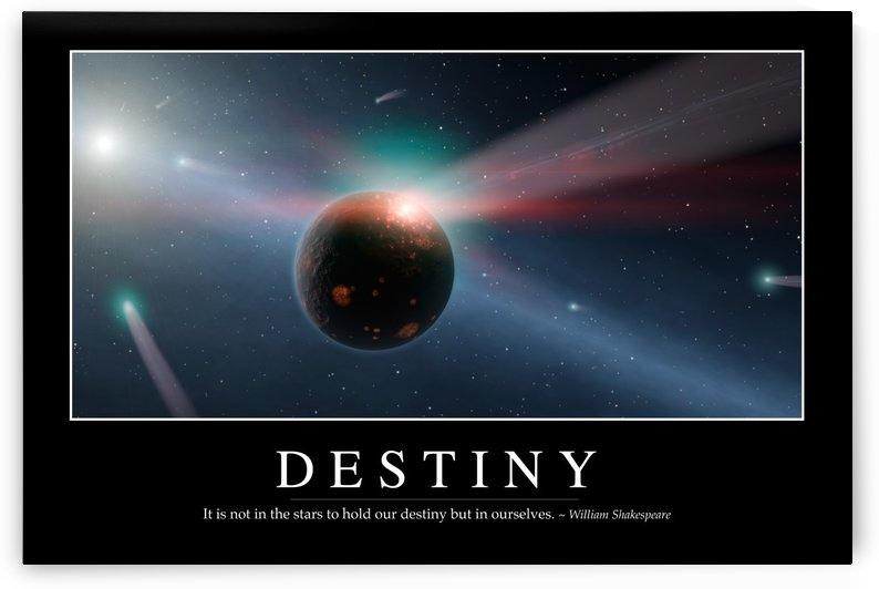 Destiny: Inspirational Quote and Motivational Poster by StocktrekImages