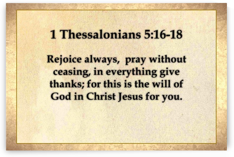 1 Thessalonians 5 16 18 by Scripture on the Walls