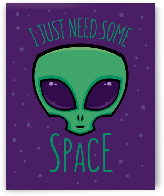 I Just Need Some Space Alien by fizzgig
