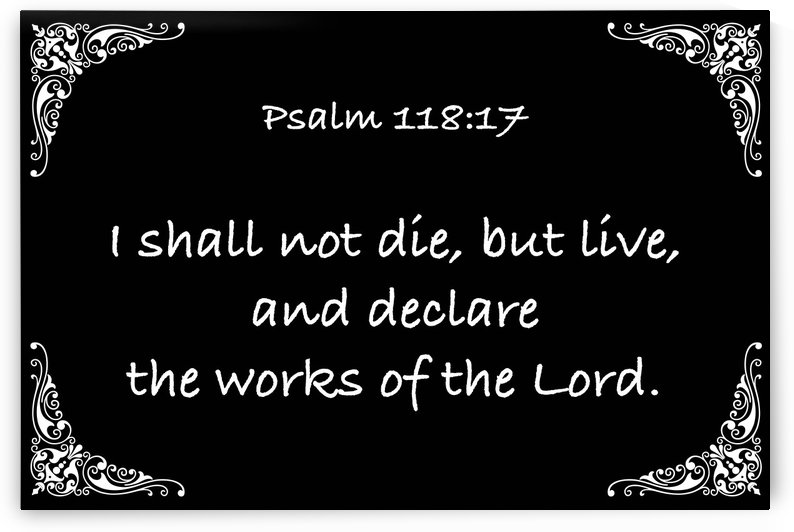 Psalm 118 17 5BW by Scripture on the Walls