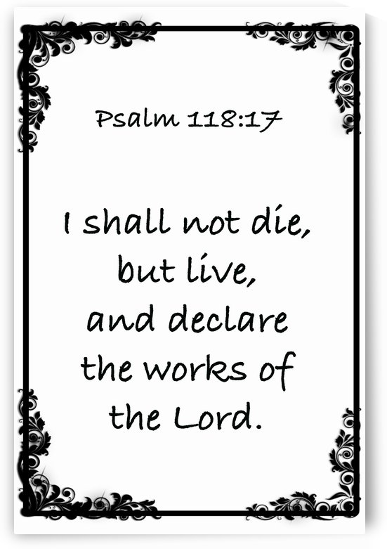 Psalm 118 17 8WB by Scripture on the Walls