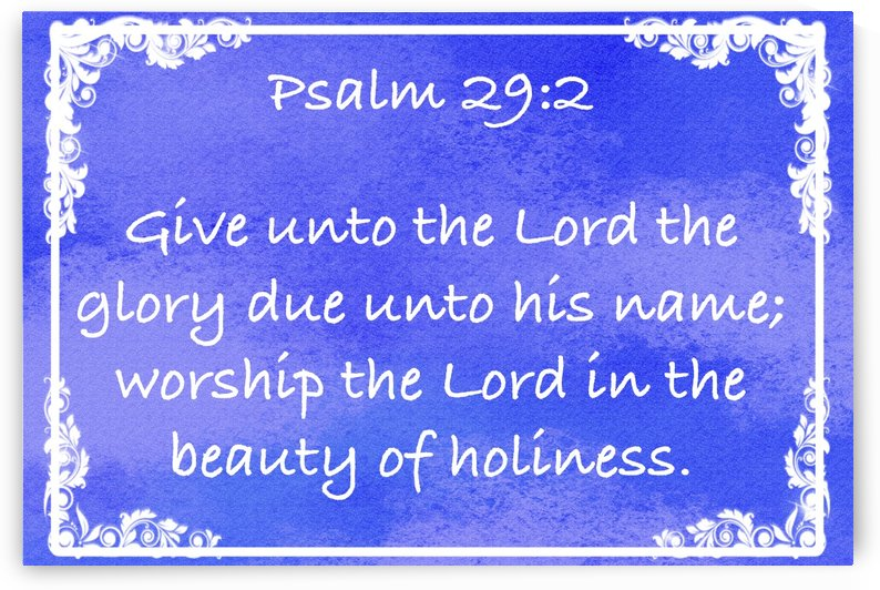 Psalm 29 2 8BL by Scripture on the Walls