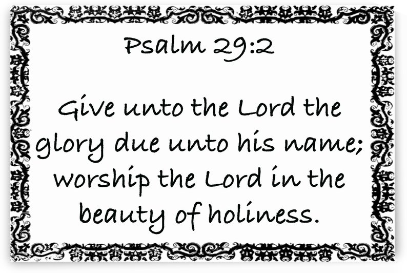 Psalm 29 2 10WB by Scripture on the Walls
