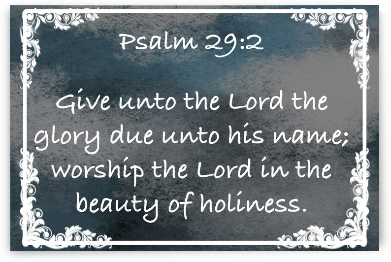 Psalm 29 2 9CH by Scripture on the Walls