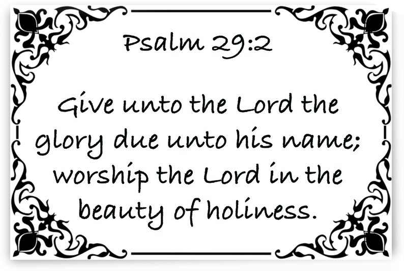 Psalm 29 2 1WB by Scripture on the Walls