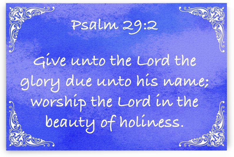 Psalm 29 2 5BL by Scripture on the Walls