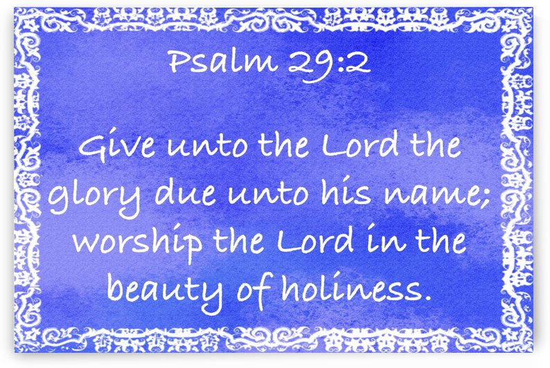 Psalm 29 2 10BL by Scripture on the Walls