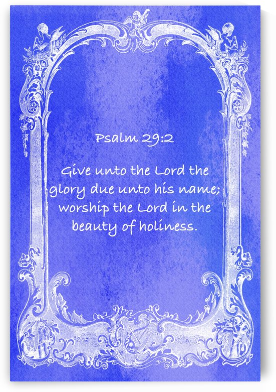 Psalm 29 2 7BL by Scripture on the Walls