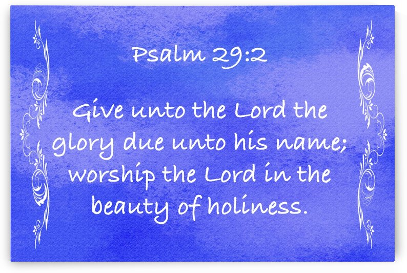 Psalm 29 2 4BL by Scripture on the Walls