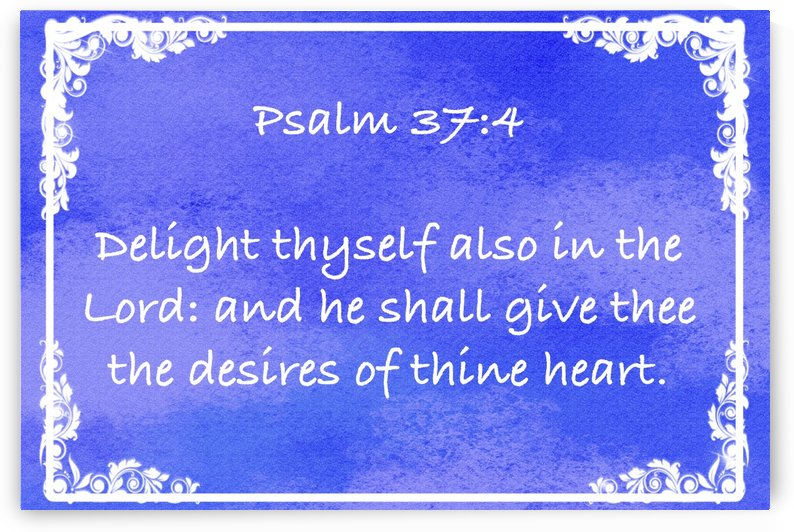 Psalm 37 4 8BL by Scripture on the Walls