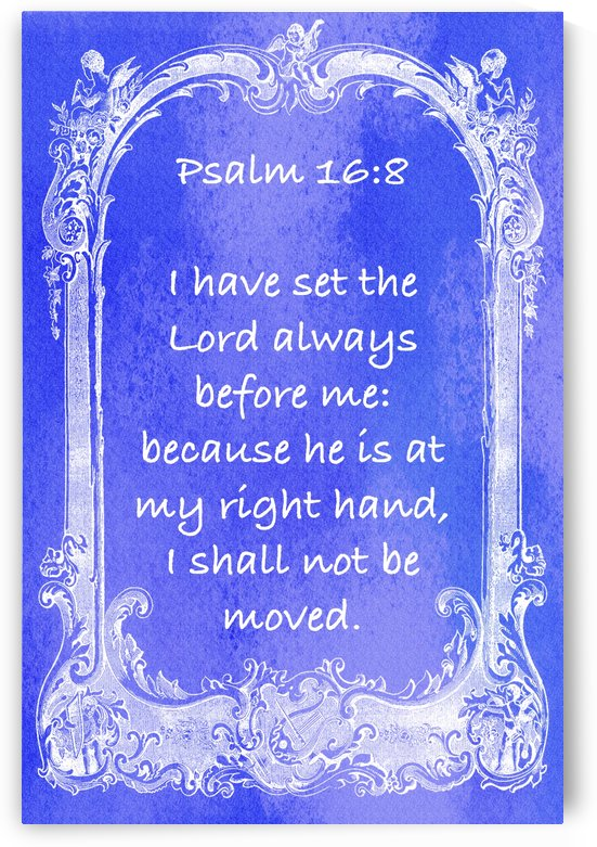 Psalm 16 8 7BL by Scripture on the Walls