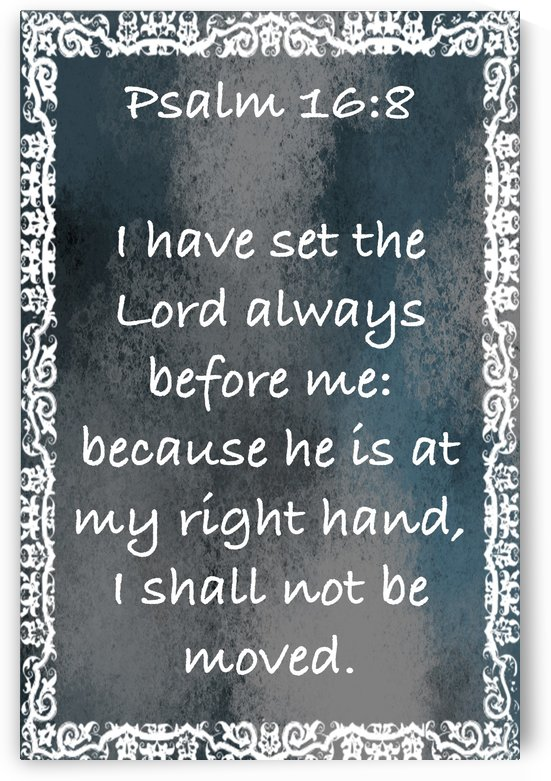 Psalm 16 8 10CH by Scripture on the Walls