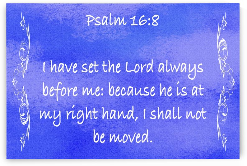 Psalm 16 8 4BL by Scripture on the Walls