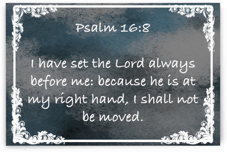 Psalm 16 8 9CH by Scripture on the Walls